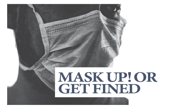 MASK UP! Or get fined